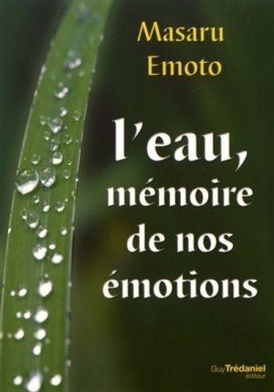 L'Eau, Mémoire de Nos Émotions, Masaru Emoto