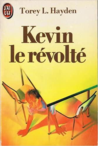 Kevin le Révolté, Torey L. Hayden
