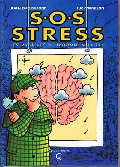 SOS Stress, Les mystères neuro-imunitaires, Jean-Louis Dupond et Luc Cornillon,